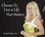 Jacqueline Jax Live a Life that matters inspirational