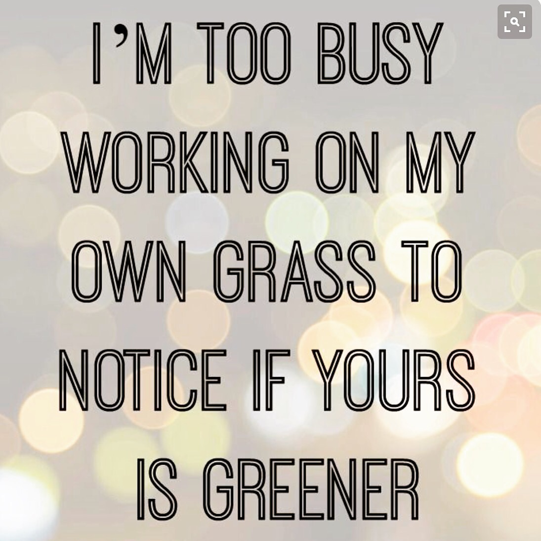 Quotes About People Who Notice: I'm Too Busy Working On My Own Grass To Notice If Yours Is