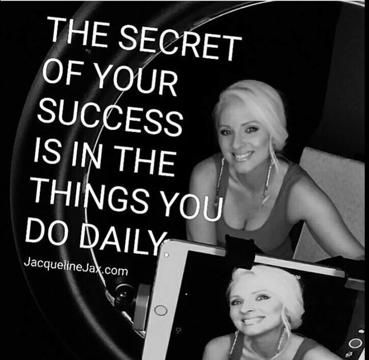 The secret of your success is in the things you do daily